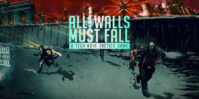 Image de All Walls Must Fall - A Tech-Noir Tactics Game