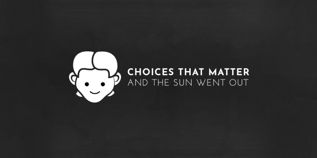 Image de Choices That Matter: And The Sun Went Out