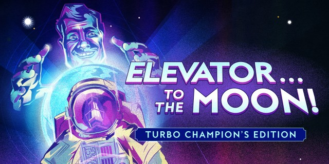 Image de Elevator...to the Moon! Turbo Champion's Edition