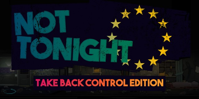 Image de Not Tonight: Take Back Control Edition