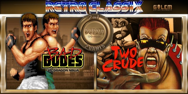 Image de Retro Classix 2in1: Bad Dudes & Two Crude Dudes