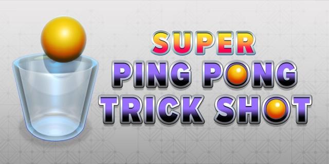 Image de Super Ping Pong Trick Shot