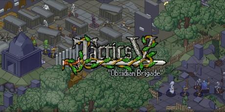 """Tactics V: """"Obsidian Brigade"""""""