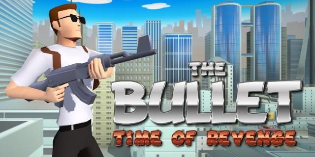 Image de The Bullet: Time of Revenge