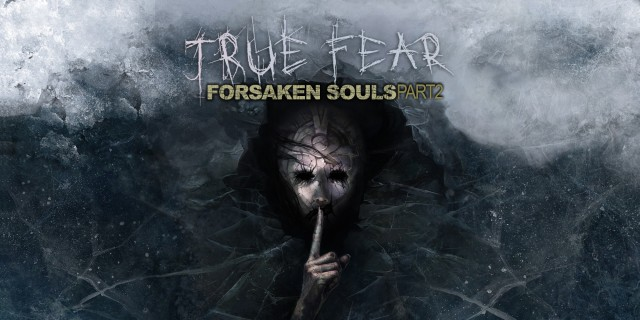 Image de True Fear: Forsaken Souls - Part 2