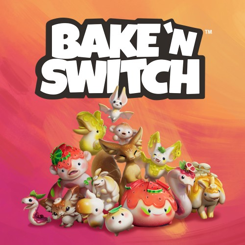 Bake 'n Switch™