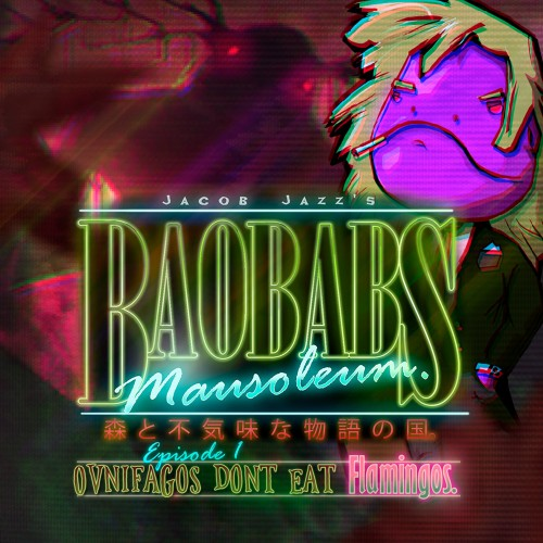 Baobabs Mausoleum Ep.1 : Ovnifagos Don't Eat Flamingos
