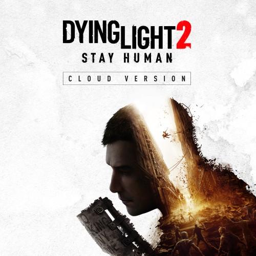 Dying Light 2 Stay Human - Cloud Version