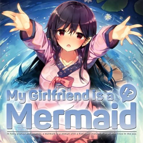 My Girlfriend is a Mermaid!?