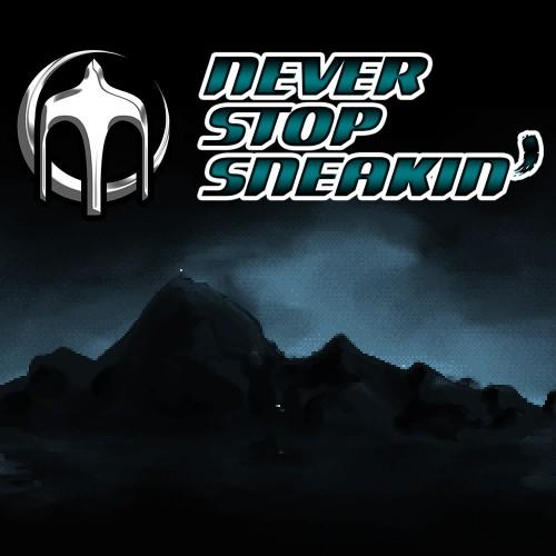 Never Stop Sneakin