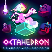 Octahedron: Transfixed Edition