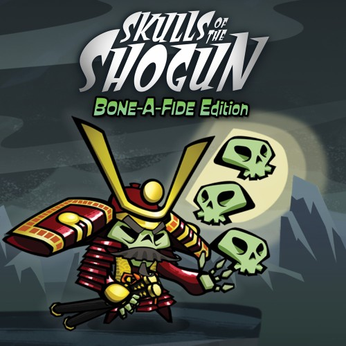Skulls of the Shogun: Bone-A-Fide Edition