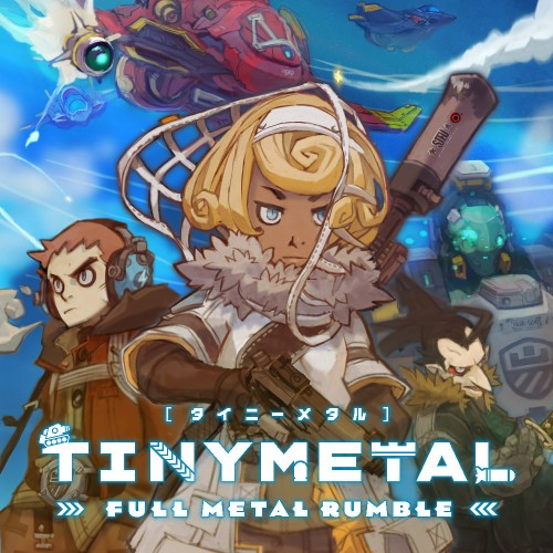 TINY METAL: FULL METAL RUMBLE